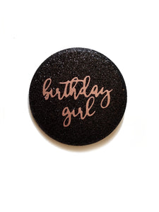 1 Piece birthday girl Real fine Sparkly Glitter badge pin pinback button sweet 16 18 21 30 40 50 60 70 80 90 birthday party favors gift