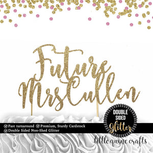 1 pc Future Mrs Custom Name Personalize cake topper for Bridal Shower Bachelorette Party DOUBLE SIDED gold silver black glitter