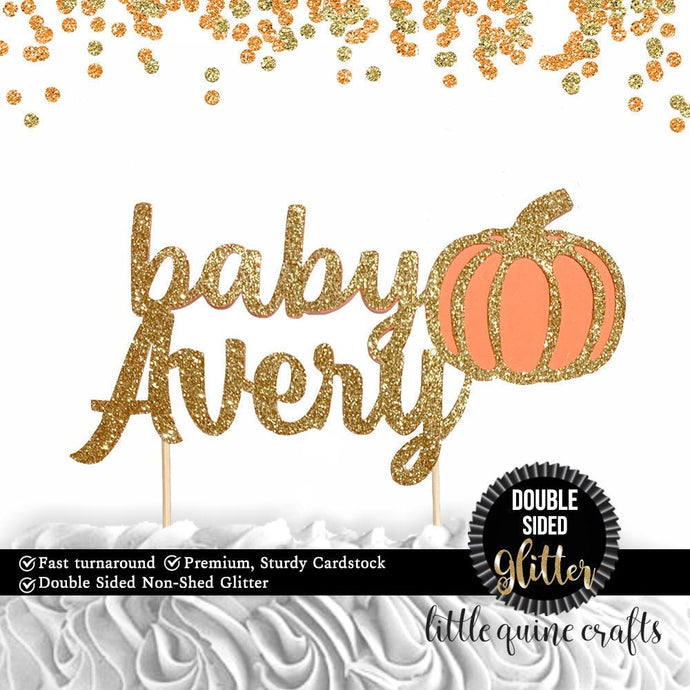 1 pc custom ANY baby name personalized pumpkin DOUBLE SIDED gold glitter cake topper autumn fall thanksgiving baby shower boy girl