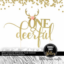 Load image into Gallery viewer, 1 pc ONEdeerful script flowers DOUBLE SIDED Gold Glitter Cake Topper for first Birthday girl cake smash deer antler bohemian native tribal