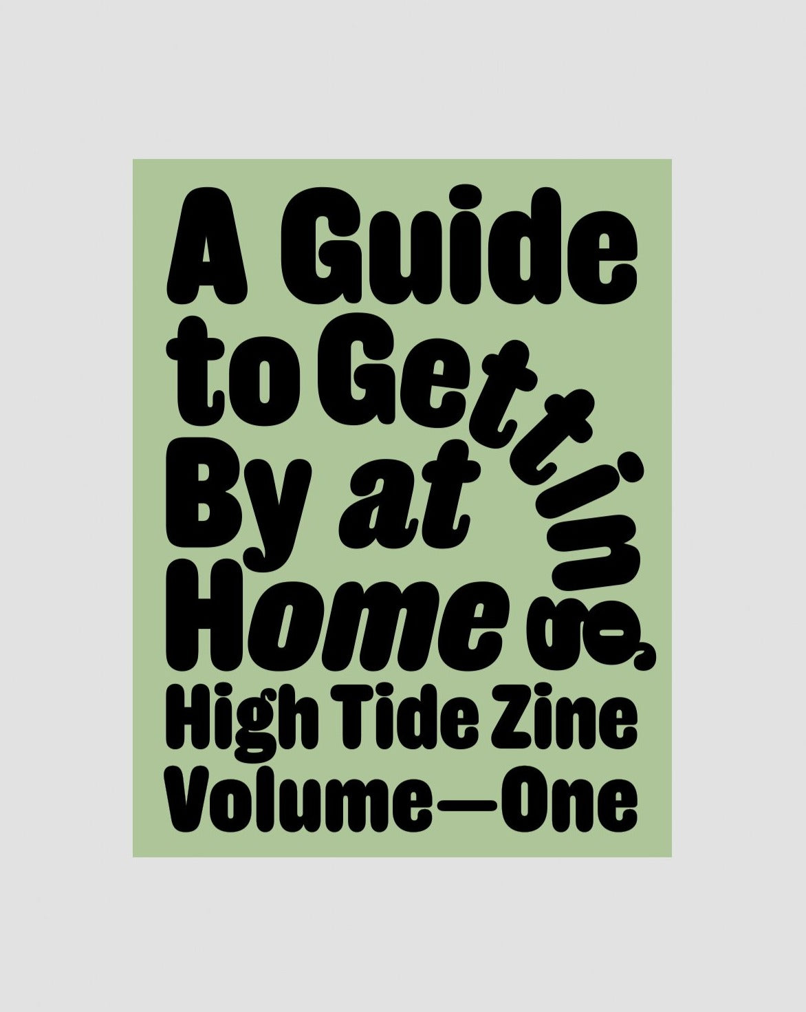 High Tide Zine: A Guide To Getting By At Home