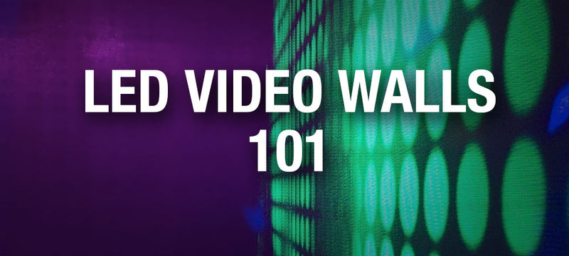 LED Video Walls 101