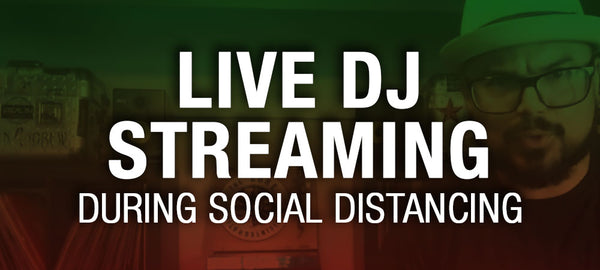 Live Dj Streaming During Social Distancing