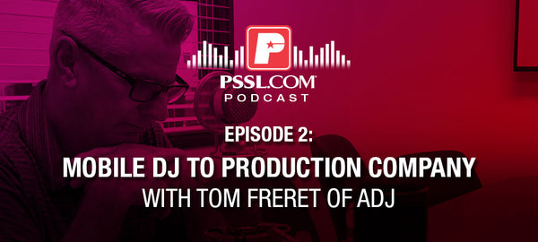 Mobile DJ to Production Company with Tom Feret of ADJ