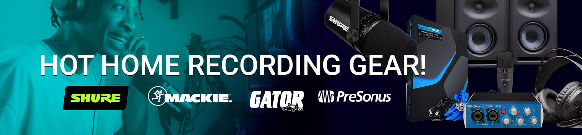 Hot Home Recording Gear! From top brands: Shure, Presonus, Gator & Mackie