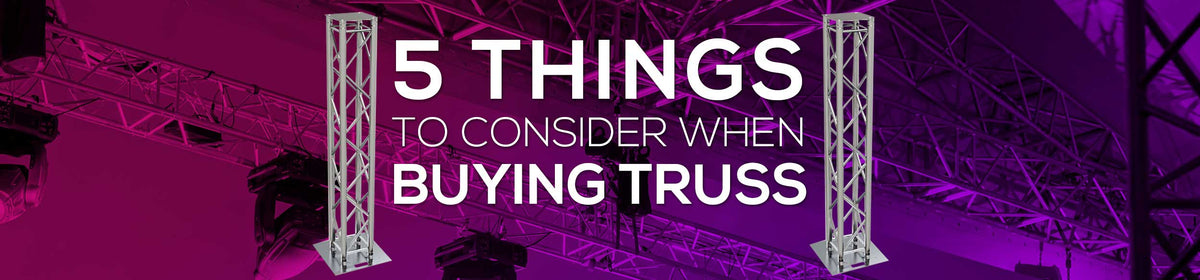 5 Things to Consider When Buying Truss
