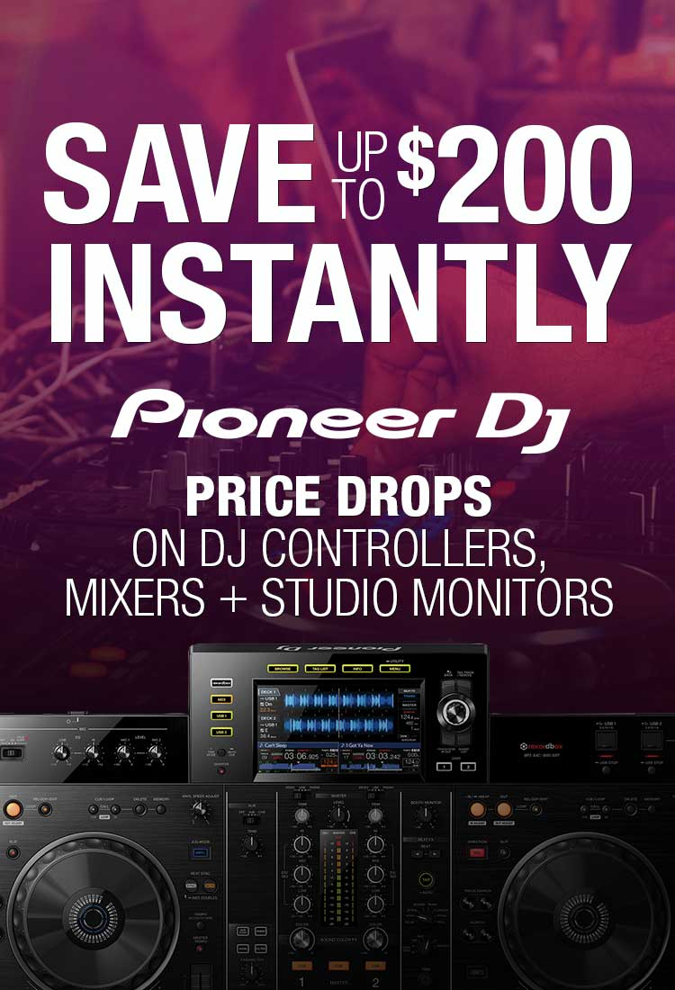 Pioneer DJ Price Drops - Save up to $200 Instantly