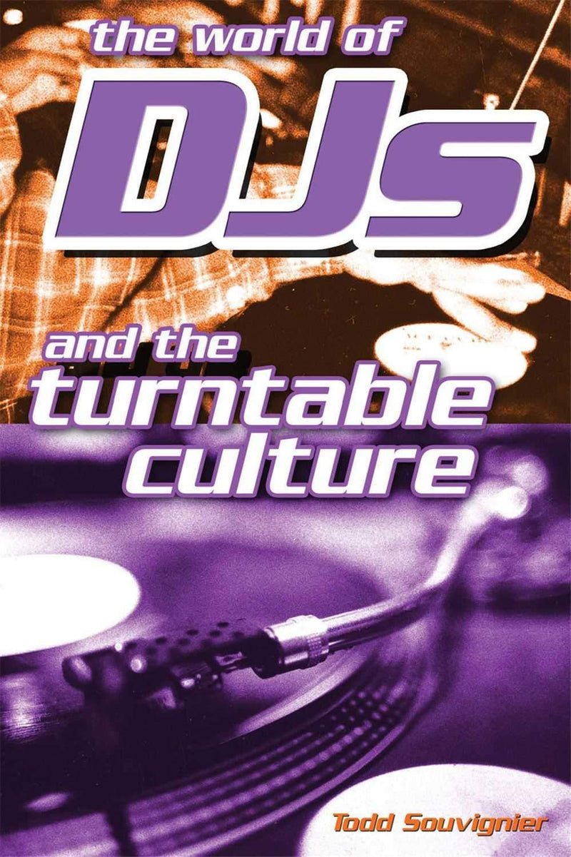 Hal Leonard World Of Dj's An The Turntable Culture - ProSound and Stage Lighting