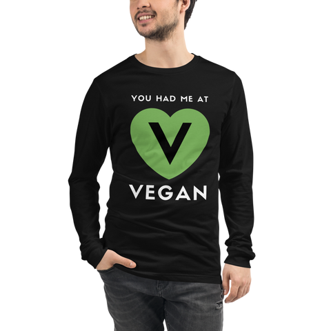 Had Me at Vegan Long Sleeve Tee