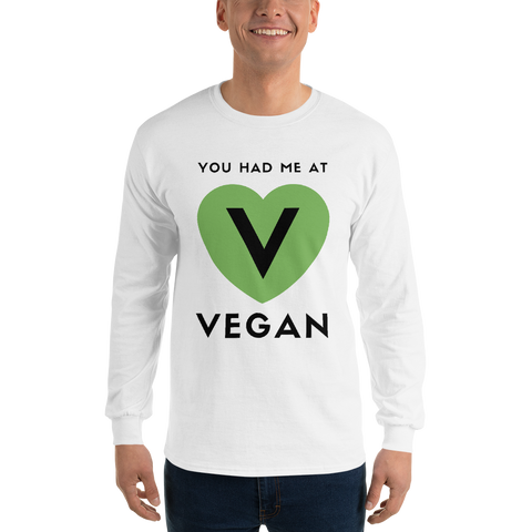 Had Me at Vegan Long Sleeve Shirt