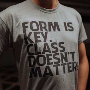 Form is key class doesn't matter branded fpl shirt