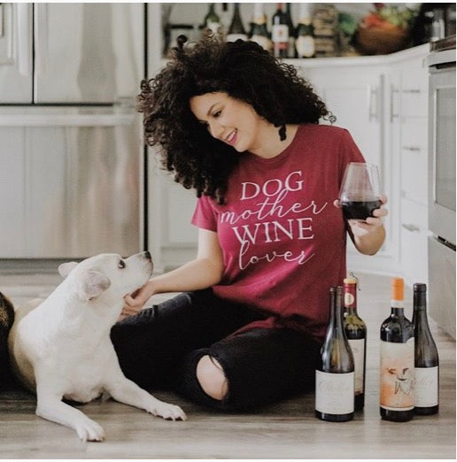 Dog Mother Wine Lover - Sweet Soul