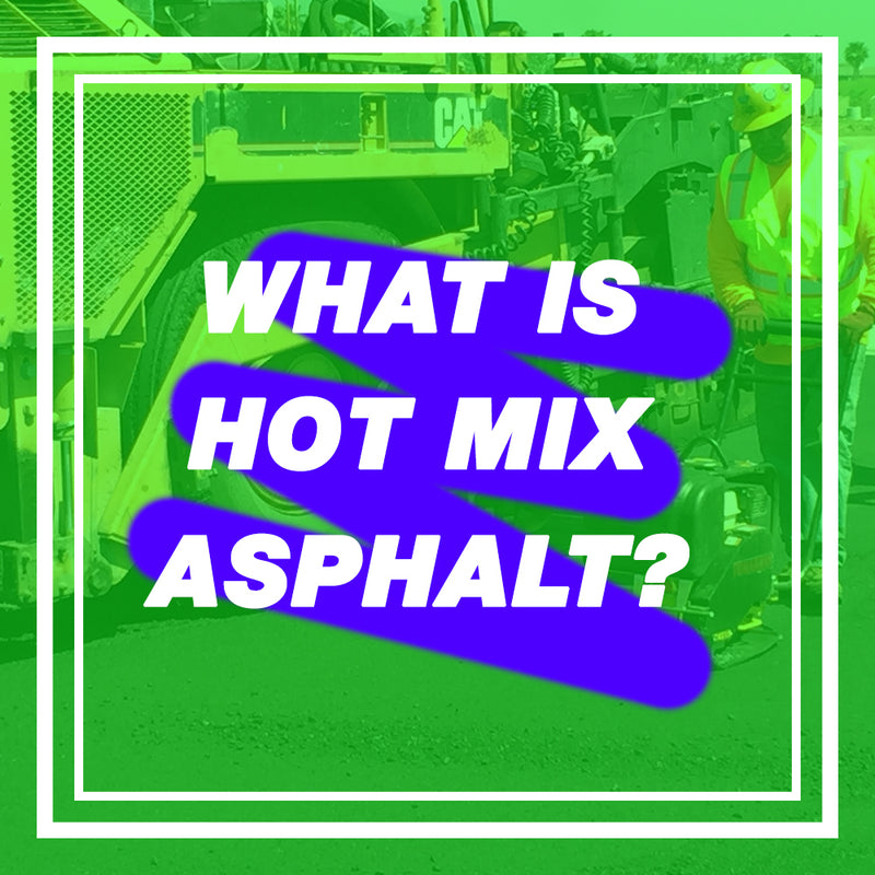 What Is Hot Mix Asphalt?