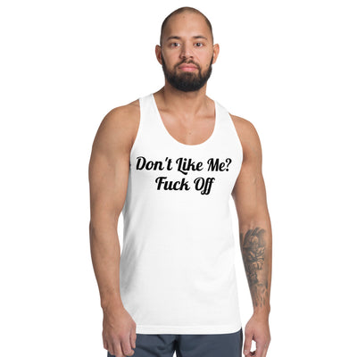 Bens Comedy Don't Like Me? Fuck Off Tank Tops
