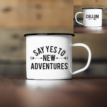 Load image into Gallery viewer, Personalised Say Yes To New Adventures Enamel Mug
