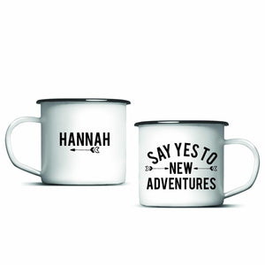 Personalised Say Yes To New Adventures Enamel Mug