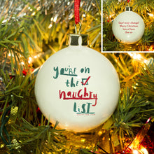 Load image into Gallery viewer, Personalised Naughty List Bauble