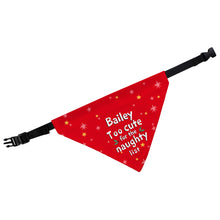 "Load image into Gallery viewer, Personalised ""Too cute for the naughty list"" Dog Christmas Bandana"