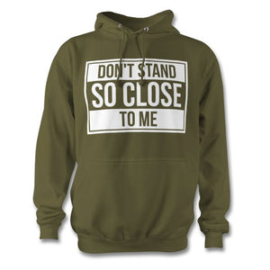 Don't Stand So Close To Me Hoodie - Unisex
