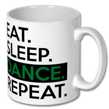 Load image into Gallery viewer, Eat Sleep Dance Repeat Mug