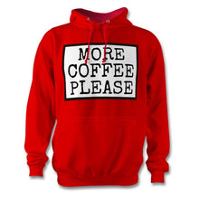 Load image into Gallery viewer, More Coffee Please Hoodie - Unisex