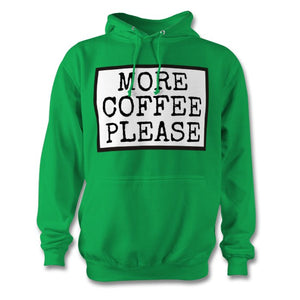 More Coffee Please Hoodie - Unisex
