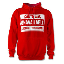 Load image into Gallery viewer, Santa Was Unavailable Hoodie - Unisex