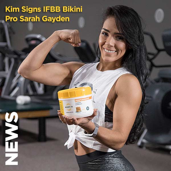 Kim Signs IFBB Bikini Pro Sarah Gayden, Body By O's First Fully Endorsed Athlete