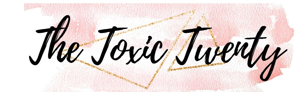 The Toxic Twenty Ingredients in Beauty to Avoid