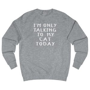 Today only | Unisex | Sweatshirt