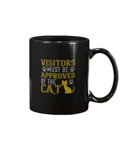 11 Oz Mug- Visitors Must Be Approved by the Cat Mug