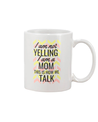 Image of 11oz Mug I'm Not Yelling, I'm Mom
