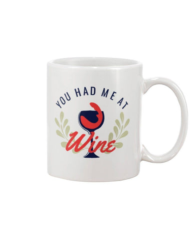 Image of 11oz Mug You Had Me At Wine