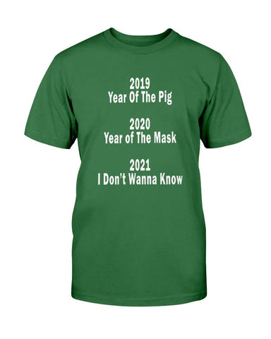 Image of 2020 I Don't Wanna Know T-Shirt