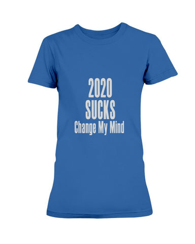 Image of 2020 Sucks Change My Mind T-Shirt Women's