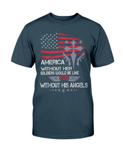 America Without Her Soldiers Would Be Like God Without His Angels T-Shirt