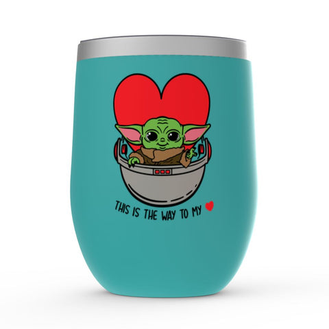 Baby Yoda Wine Tumbler - This is they way to my heart!