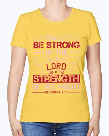 Be Strong In The Lord T-Shirt Women's Tee