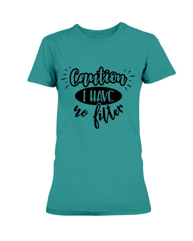 Image of Caution No Filter Women's T-Shirt
