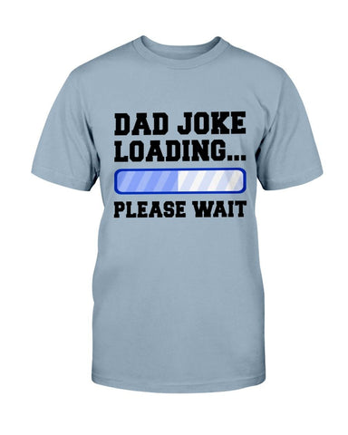 Image of Dad Joke Loading T-Shirt