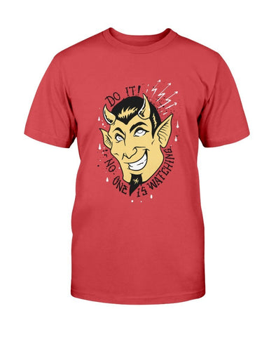 Do It, Nobody is Watching Devil T-Shirt