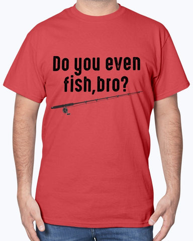 Image of Do you Even Fish Bro T-Shirt