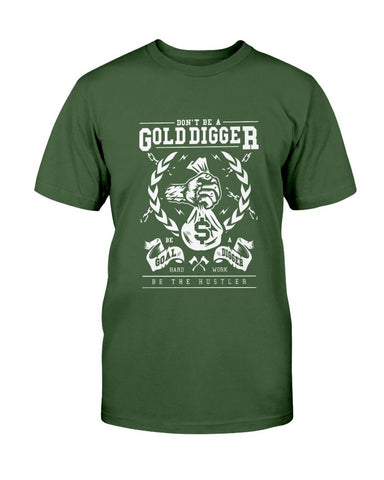 Image of Don't Be a Gold Digger T-Shirt