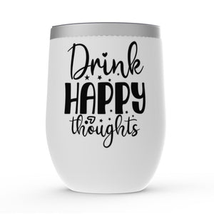 Drink Happy Thoughts Wine Tumbler