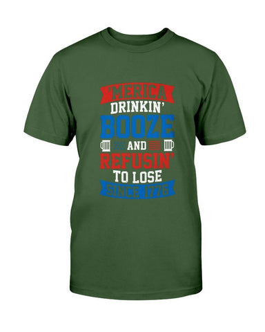 Image of Drinkin Booze- Refusin To Lose T-Shirt