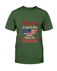 Freedom Is Never Free- Thank You Veterans T-Shirt