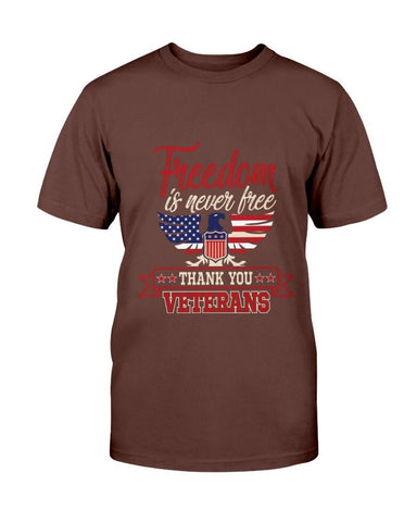 Image of Freedom Is Never Free- Thank You Veterans T-Shirt
