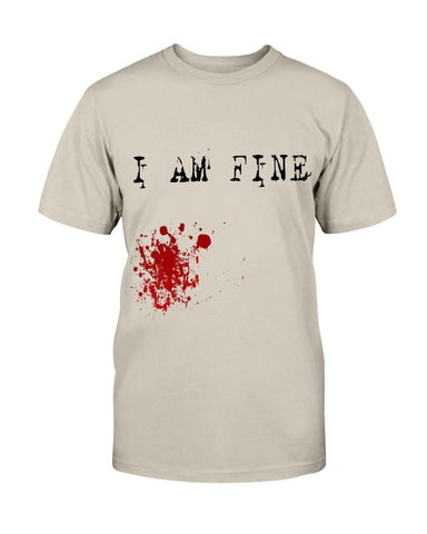 Image of I Am Fine Blood T-Shirt