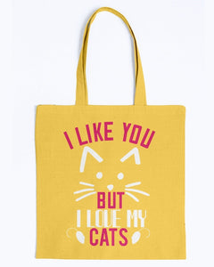 I Like You But I Love My Cats Tote Bag