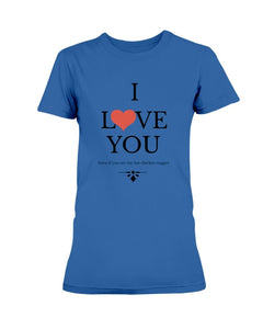 I Love You (Even If You Ate My Last Chicken Nugget) T-Shirt